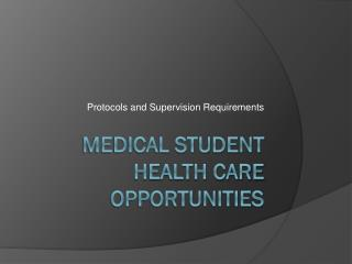 Medical Student Health Care Opportunities