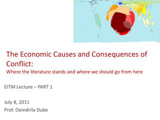 EITM Lecture – PART 1 July 8, 2011 Prof. Oeindrila Dube