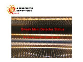 Qweak Main Detector Status