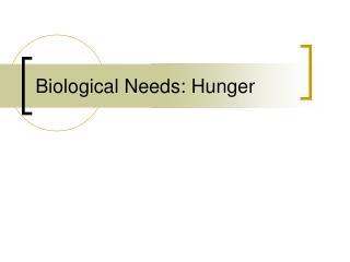 Biological Needs: Hunger