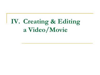 Creating & Editing a Video/Movie