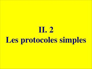 II. 2 Les protocoles simples