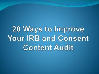 20 Ways to Improve Your IRB and Consent Content Audit
