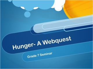 Hunger- A Webquest