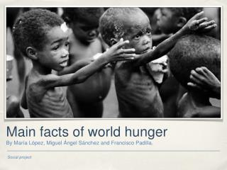 Main facts of world hunger