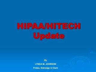 HIPAA/HITECH Update