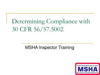 Determining Compliance with 30 CFR 56