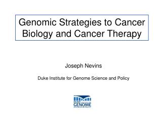 Genomic Strategies to Cancer Biology and Cancer Therapy