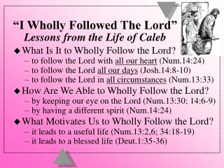 """I Wholly Followed The Lord"" Lessons from the Life of Caleb"