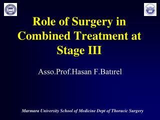 Role of Surgery in Combined Treatment at Stage III