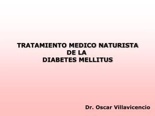 TRATAMIENTO MEDICO NATURISTA DE LA  DIABETES MELLITUS