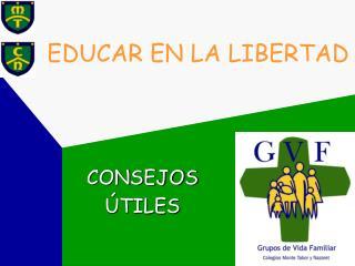 EDUCAR EN LA LIBERTAD