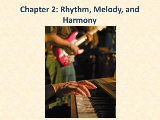 Chapter 2: Rhythm, Melody, and Harmony