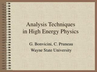 Analysis Techniques in High Energy Physics