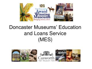 Doncaster Museums' Education and Loans Service (MES)