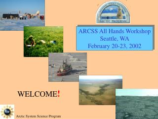 ARCSS All Hands Workshop Seattle, WA February 20-23, 2002