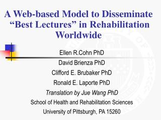 A Web-based Model to Disseminate   Best Lectures  in Rehabilitation Worldwide