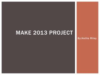 Make 2013 PROJECT