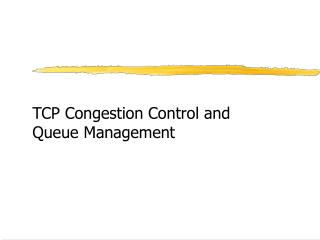 TCP Congestion Control and Queue Management