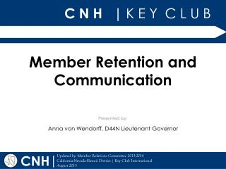 Membe r Retention and Communication