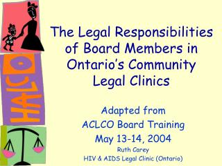 The Legal Responsibilities of Board Members in Ontario�s Community Legal Clinics