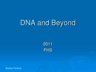 DNA and Beyond