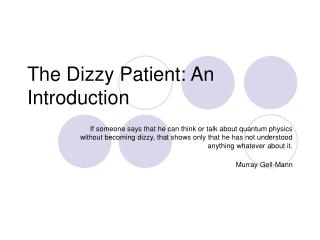 The Dizzy Patient: An Introduction
