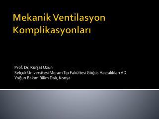 Mekanik  Ventilasyon  Komplikasyonları