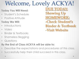 Welcome, Lovely  ACKYA!