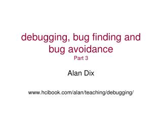 debugging, bug finding and bug avoidance Part 3