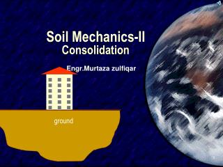 Soil Mechanics-II Consolidation