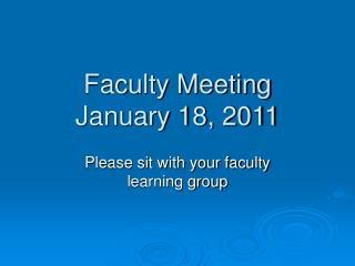 Faculty Meeting January 18, 2011