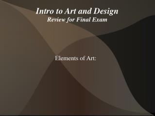 Intro to Art and Design Review for Final Exam