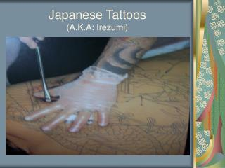 Japanese Tattoos A.K.A: Irezumi