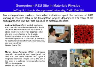 Georgetown REU Site in Materials Physics  Jeffrey S. Urbach, Georgetown University, DMR 1004268