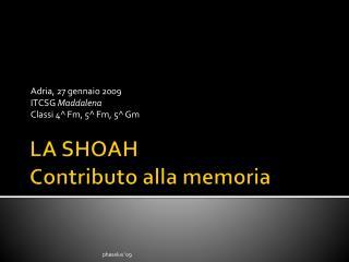 LA SHOAH Contributo alla memoria