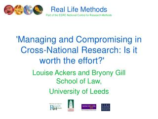 'Managing and Compromising in Cross-National Research: Is it worth the effort?'