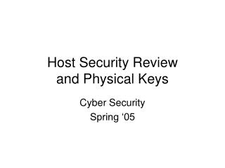 Host Security Review and Physical Keys