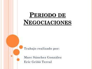 Periodo de Negociaciones