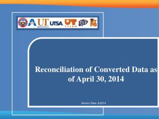 Reconciliation of Converted Data as of April 30, 2014