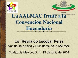 La AALMAC frente a la Convención Nacional Hacendaria