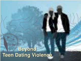 Beyond  Teen Dating Violence