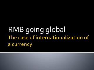 The  case of internationalization of  a  currency
