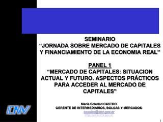 Mar�a Soledad CASTRO GERENTE DE INTERMEDIARIOS, BOLSAS Y MERCADOS scastro@cnv.ar