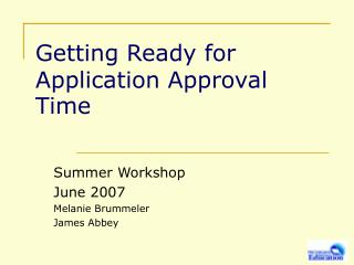 Getting Ready for Application Approval Time