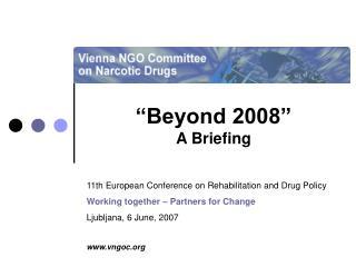 """Beyond 2008"" A Briefing"