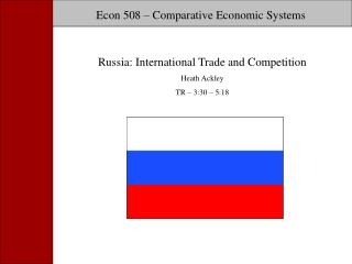Econ 508 – Comparative Economic Systems