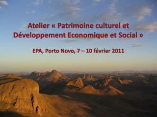 Atelier   Patrimoine culturel et D veloppement Economique et Social    EPA, Porto Novo, 7   10 f vrier 2011
