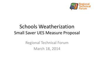 Schools Weatherization Small Saver UES Measure Proposal