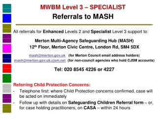 MWBM Level 3 – SPECIALIST Referrals to MASH